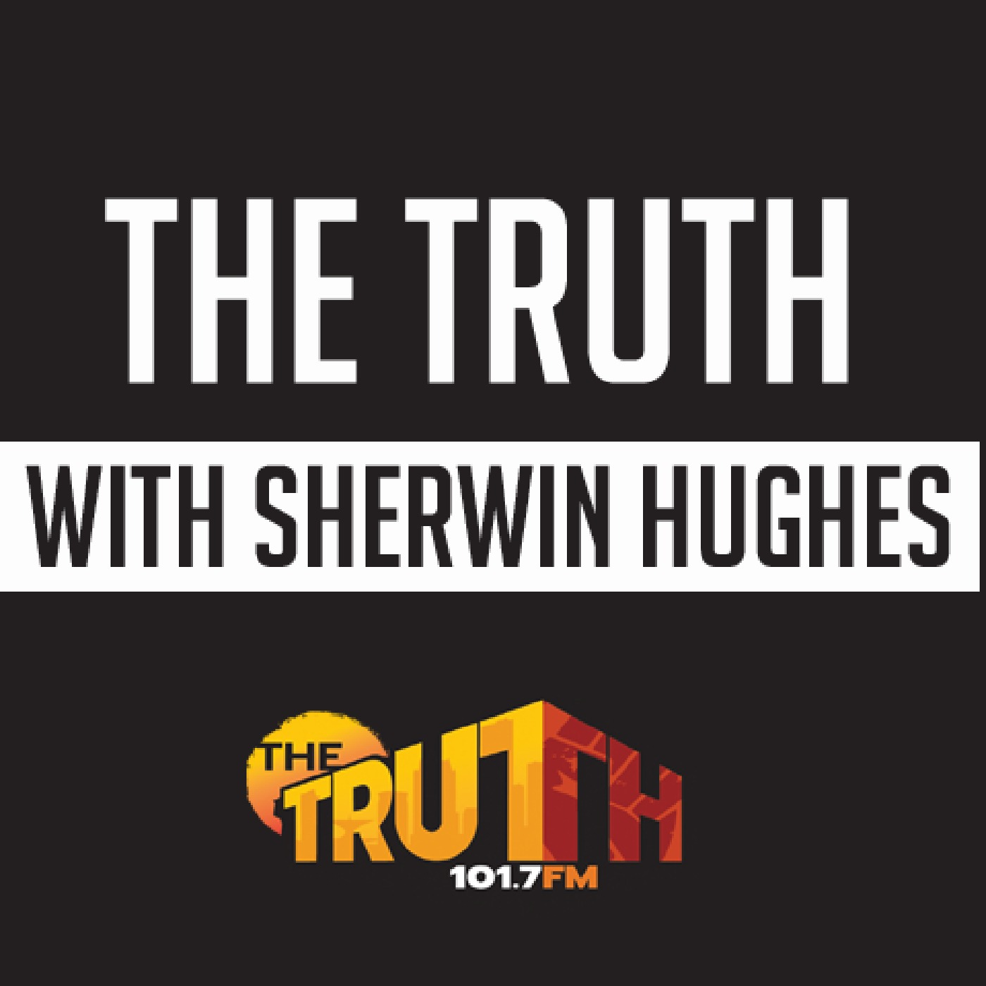 The Truth with Sherwin Hughes